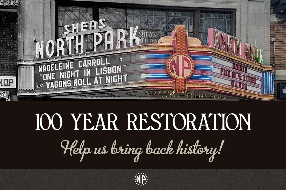 4022a1aa685bde Fundraiser by Mike Christiano   North Park Theatre — 100 Year Restoration